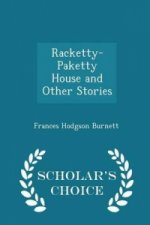 Racketty-Paketty House and Other Stories - Scholar's Choice Edition
