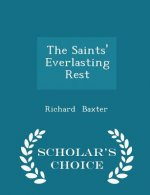 Saints' Everlasting Rest - Scholar's Choice Edition