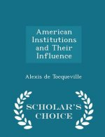 American Institutions and Their Influence - Scholar's Choice Edition