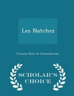Les Natchez - Scholar's Choice Edition