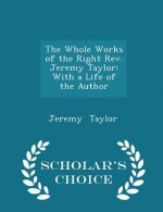 Whole Works of the Right REV. Jeremy Taylor