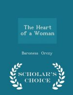 Heart of a Woman - Scholar's Choice Edition
