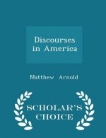 Discourses in America - Scholar's Choice Edition