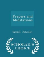 Prayers and Meditations - Scholar's Choice Edition