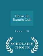 Obras de Ramon Lull - Scholar's Choice Edition