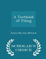 Textbook of Filing - Scholar's Choice Edition