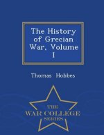 History of Grecian War, Volume I - War College Series