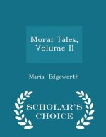Moral Tales, Volume II - Scholar's Choice Edition
