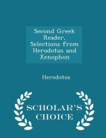 Second Greek Reader, Selections from Herodotus and Xenophon - Scholar's Choice Edition