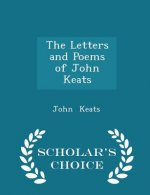 Letters and Poems of John Keats - Scholar's Choice Edition