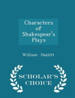 Characters of Shakespear's Plays - Scholar's Choice Edition