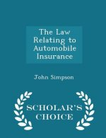 Law Relating to Automobile Insurance - Scholar's Choice Edition