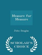 Measure for Measure - Scholar's Choice Edition