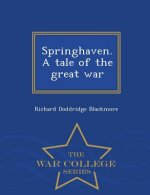 Springhaven. a Tale of the Great War - War College Series