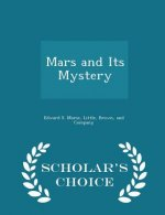 Mars and Its Mystery - Scholar's Choice Edition
