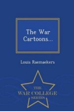 War Cartoons... - War College Series