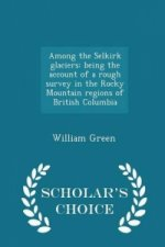 Among the Selkirk Glaciers