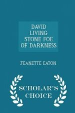 David Living Stone Foe of Darkness - Scholar's Choice Edition