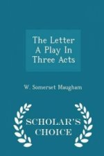 Letter a Play in Three Acts - Scholar's Choice Edition