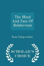 Mind and Face of Bolshevism - Scholar's Choice Edition