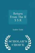 Return from the U S S R - Scholar's Choice Edition
