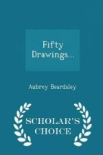 Fifty Drawings... - Scholar's Choice Edition