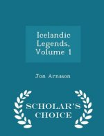 Icelandic Legends, Volume 1 - Scholar's Choice Edition