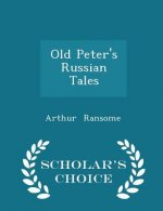Old Peter's Russian Tales - Scholar's Choice Edition