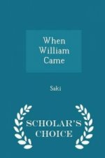 When William Came - Scholar's Choice Edition