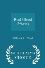 Real Ghost Stories - Scholar's Choice Edition