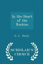 In the Heart of the Rockies - Scholar's Choice Edition