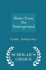 Notes from the Underground - Scholar's Choice Edition