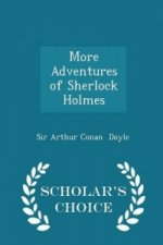 More Adventures of Sherlock Holmes - Scholar's Choice Edition