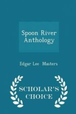 Spoon River Anthology - Scholar's Choice Edition