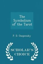 Symbolism of the Tarot - Scholar's Choice Edition