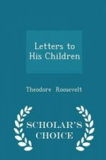 Letters to His Children - Scholar's Choice Edition