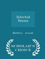 Selected Poems - Scholar's Choice Edition