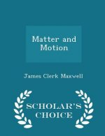 Matter and Motion - Scholar's Choice Edition