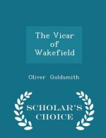 Vicar of Wakefield - Scholar's Choice Edition