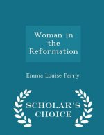 Woman in the Reformation - Scholar's Choice Edition
