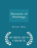 Elements of Histology - Scholar's Choice Edition