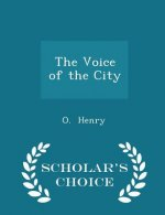 Voice of the City - Scholar's Choice Edition