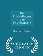 Grundlagen Der Psychologie - Scholar's Choice Edition
