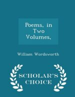 Poems, in Two Volumes, - Scholar's Choice Edition