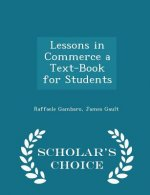 Lessons in Commerce a Text-Book for Students - Scholar's Choice Edition