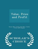 Value, Price and Profit - Scholar's Choice Edition