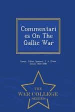 Commentaries on the Gallic War - War College Series