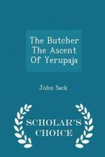 Butcher the Ascent of Yerupaja - Scholar's Choice Edition