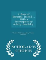 Book of Bargains. [Tales.] ... with a Frontispiece by Aubrey Beardsley. - Scholar's Choice Edition