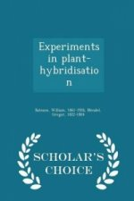 Experiments in Plant-Hybridisation - Scholar's Choice Edition